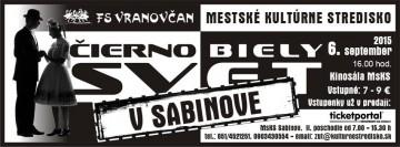 SABINOV - Čierno - Biely Svet. @ MsKS | Sabinov | Prešovský kraj | Slovensko