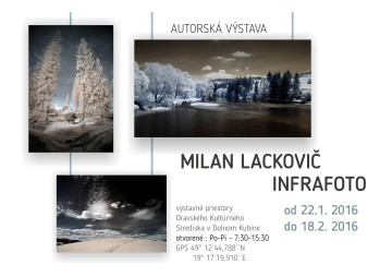 DOLNÝ KUBÍN - Milan Lackovič – Infrafoto @ Oravské kultúrne stredisko v Dolnom Kubíne | Dolný Kubín | Žilinský kraj | Slovensko