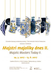 KOŠICE - Majstri majoliky dnes @ Galéria ÚĽUV Košice   Slovensko