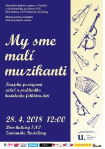 ZEMIANSKE KOSTOĽANY - My sme malí muzikanti @ DK SNP Zemianske Kostoľany   Zemianske Kostoľany   Trenčiansky kraj   Slovensko